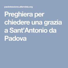 Preghiera per chiedere una grazia a Sant'Antonio da Padova