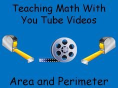 Teaching Math With YouTube Videos: Area and Perimeter …two great videos