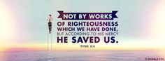 Titus 3:5 NKJV - Not By Works. - Facebook Cover Photo