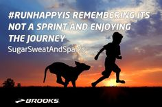 #RunHappyIs remembering it's not a sprint and enjoying the journey. http://is.runhappy.com