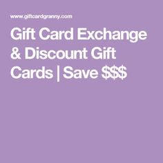 Gift Card Exchange & Discount Gift Cards   Save $$$