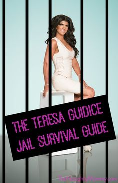 """Real Housewives of New Jersey star Teresa Guidice heads to the slammer tomorrow. Here's a list of tips I came up with to help her stay fabulous while in prison. It's """"The Teresa Guidice Jail Survival Guide,"""" from www.thenaughtymommy.com."""
