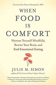 When Food Is Comfort: Nurture Yourself Mindfully, Rewire Your Brain, and End Emotional Eating by Julie M. Simon New World Library / Reading Lists, Book Lists, Happy Reading, Reading Nook, Good Books, Books To Read, Self Love Books, Big Books, World Library