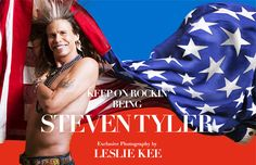 KEEP ON ROCKIN' BEING STEVEN TYLER Exclusive Photography by LESLIE KEE Leslie Kee, Steven Tyler Aerosmith, Great Bands, Bad Boys, People, Photography, Beautiful, Rock, Sweet