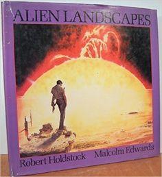 Alien Landscapes: Robert Holdstock, Malcolm Edwards: 9780831702847: Amazon.com: Books