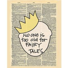 Doodli-Do's 'No One is Too Old for Fairy Tales' Print ($8.99) ❤ liked on Polyvore featuring home, home decor, wall art, home wall decor, wall paper home decor and paper wall art