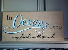 """A burlap canvas with the lyrics from Hillsong United """"Oceans"""" hand painted.  This is about 10X20"""