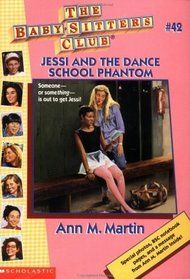 The Baby-Sitters Club #42: Jessi and the Dance School Phantom