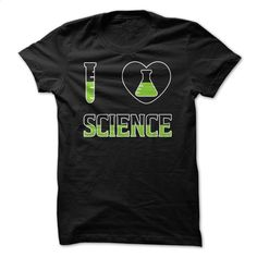 I Love Science T Shirt T Shirts, Hoodies, Sweatshirts - #kids #print shirts. GET YOURS => https://www.sunfrog.com/Geek-Tech/I-Love-Science-T-Shirt.html?id=60505
