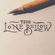The Lone Bellow, Hand-lettered N, B, W, Amazing Examples