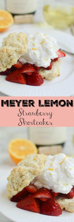Meyer Lemon Strawberry Shortcakes - the perfect spring dessert!