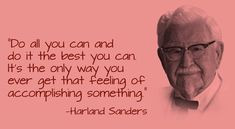 The Inspiring Story of Harland Sanders, founder of KFC The Only Way, That Way, Late Bloomer, All You Can, Motivational Quotes, Success, Feelings, Reading, Kfc