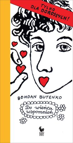 """""""Do wieńca wspomnień"""" Bohdan Butenko Cover and illustrated by Bohdan Butenko Published by Wydawnictwo Iskry 2016"""