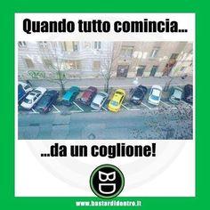 #quando tutto comincia da un coglione. #auto #parcheggio #bastardidentro www.bastardidentro.it