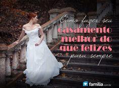 Como fazer seu casamento melhor do que felizes para sempre