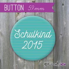 """XL Button """"Schulkind 2015""""  ♥ 59 mm  von Kuschelich auf DaWanda.com"""