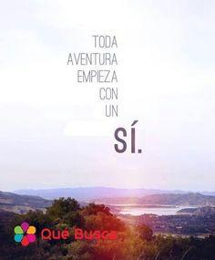 Toda aventura empieza con un sí  #Cita, cita, aventura