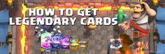 how-to-get-legendary-cards