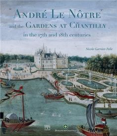 André le Notre et lart des jardins à Chantilly (ang) de Nicole Garnier-Pelle, http://www.amazon.fr/dp/2757206621/ref=cm_sw_r_pi_dp_86ezrb02AFRH8