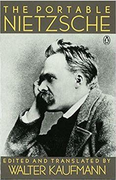 The Portable Nietzsche (Portable Library): Friedrich Nietzsche, Walter Kaufmann: 9780140150629: Amazon.com: Books
