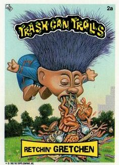 1992 Topps Trash Can Trolls #2a Retchin' Gretchen Front