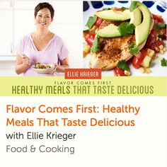 Flavor Comes First - Healthy Meals that Taste Delicious (Ellie Krieger) Crockpot Recipes, Cooking Recipes, Healthy Recipes, Healthy Meals, Food Network Star, Food Network Recipes, Online Cooking Classes, Cook Smarts, Cake Decorating Classes