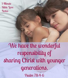 What a wonderful responsibility we have to share our faith with younger generations, and this is something all of us can do...single, married, childless or parent, old or young.