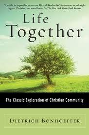 Life Together - Dietrich Bonhoeffer