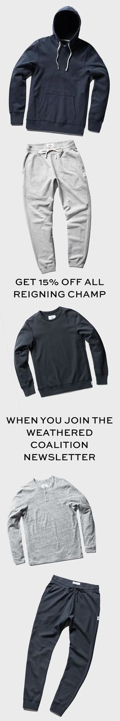 Founded in Canada, Reigning Champ is know for making some the highest quality and stylish athletic wear out there. It's built to last in wonderful french terry. Get off all Reigning Champ when you join the Weathered Coalition newsletter Stay Active, Active Wear, How To Wear Shirt, Reigning Champ, How To Wear Sneakers, Shirt Stays, Fitness Design, Boys Shirts, Jean Shirts