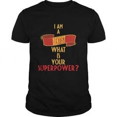 Cool and Awesome Dentist  I am a Dentist  what is your superpower Shirt Hoodie