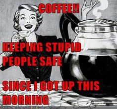 Coffee!!!   Wonderful in all its forms.
