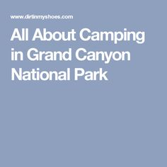 All About Camping in Grand Canyon National Park