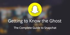 Getting to Know the Ghost: The Complete Guide to Snapchat - The Buffer Blog