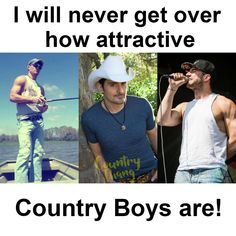 I will never get over how attractive Country Boys are! But MY country boy is the MOST attractive of them all😉❤️