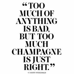 Too Much Champagne Is Just Right Print   Bar Cart   Happy Hour   Bar Sign    Champagne