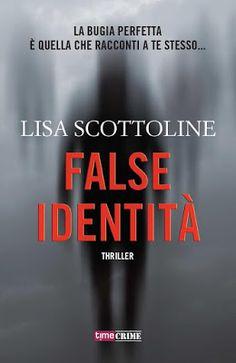 Peccati di Penna: SEGNALAZIONE - False identità di Lisa Scottoline |...