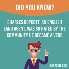 Did you know? Charles Boycott, an English land agent, was so hated by the community he became a verb.