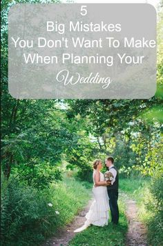5 Big Mistakes You Don't Want To Make When Planning Your Wedding - Rustic Wedding Chic