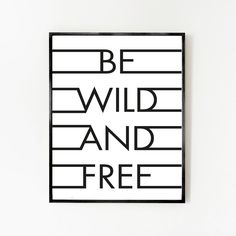 BE WILD & FREE - WHITEblack.jpg