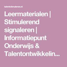Leermaterialen | Stimulerend signaleren | Informatiepunt Onderwijs & Talentontwikkeling (SLO)
