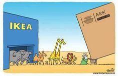 This picture shows Noah and all of the animals from the biblical story of Noah's Arc shopping for their arc materials at IKEA a large store where you can buy almost anything. It is stating a joke that IKEA has everything you need and suggesting that if Noah was modern he would probably buy his arc there instead of building it from scratch. I included this because it relates to religion in large manufacturing companies.