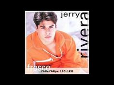 "JERRY RIVERA ""LLORARE"""