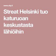 Streat Helsinki tuo katuruoan keskustasta lähiöihin