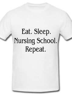 Eat Sleep Nursing School Repeat Nurse Student RN Lpn Funny Gift Tshirt T shirt T-shirt Multiple Colors S M L XL 42 Color Choices on Etsy, $10.80
