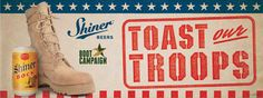We are sooooo THANKFUL to have Shiner Beer as a Corporate Sponsor!   For the 3rd year in a row we are a part of their TOAST our TROOPS campaign! In fact, Shiner will be donating a portion of the sales of their specially marked Shiner Bock 12-pack cans to the Boot Campaign to support OUR Veterans!   Huge LIKES to Shiner Beer for their continued and unwavering support of Boot Campaign and for GIVING Back to OUR Military!  Like it, Love it, Share it!