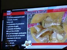 3 I contenuti che ho visto oggi. Oggi sono a casa e guardo la prova del cuoco. Ricetta parmigiana di carciofi.