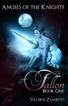 Angels of the Knights - Fallon (Book 1, Paranormal Series) by Valerie Zambito, http://www.amazon.com/dp/B008KP6GJG/ref=cm_sw_r_pi_dp_BDz2sb0D34MJJ