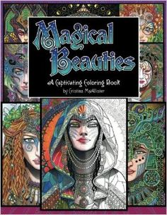 Magical Beauties: A Captivating Coloring Book  by Cristina McAllister