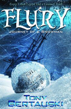 Flury: Journey of a Snowman by Tony Bertauski - fundinmental