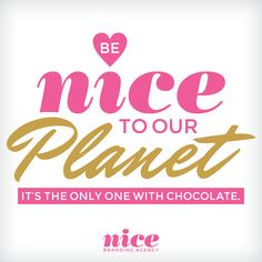 Be #Nice to our Planet. #EarthDay